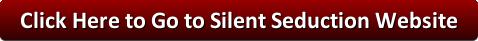 Silent Seduction